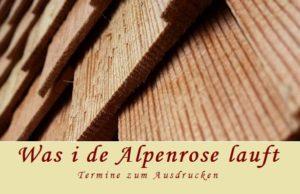 Was in der Alpenrose läuft